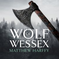 Wolf of Wessex - Matthew Harffy