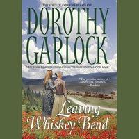Leaving Whiskey Bend - Dorothy Garlock