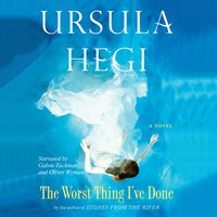 The Worst Thing I've Done - Ursula Hegi