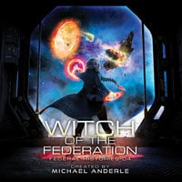 Witch Of The Federation IV - Michael Anderle