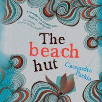 The Beach Hut - Cassandra Parkin