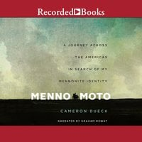 Menno Moto: A Journey in Search of Identity - Cameron Dueck