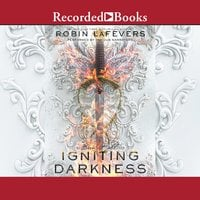 Igniting Darkness - Robin LaFevers