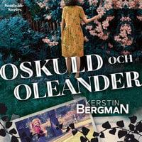 Oskuld och oleander - Kerstin Bergman