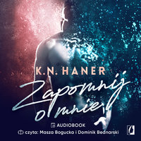Zapomnij o mnie - K.N. Haner