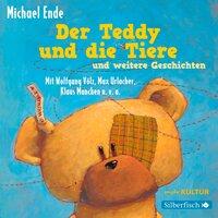 Der Teddy und die Tiere und weitere Geschichten - Michael Ende