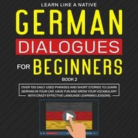 German Dialogues for Beginners Book 2 - Learn Like A Native