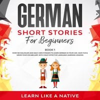 German Short Stories for Beginners Book 1 - Learn Like A Native