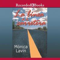 La Línea de la Carretera - Mónica Lavín