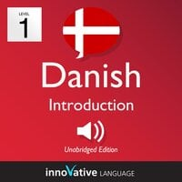 Learn Danish – Level 1: Introduction to Danish, Volume 1 - Innovative Language Learning