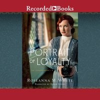 A Portrait of Loyalty - Roseanna M. White