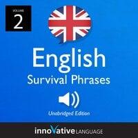 Learn English: British English Survival Phrases, Volume 2 - Innovative Language Learning