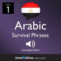Learn Arabic: Egyptian Arabic Survival Phrases, Volume 1 - Innovative Language Learning