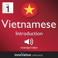 Learn Vietnamese – Level 1: Introduction to Vietnamese, Volume 1
