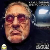 The Mad Man - Kahlil Gibran