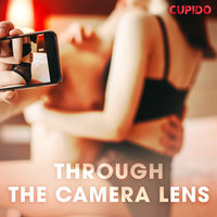 Through the Camera Lens - Cupido And Others