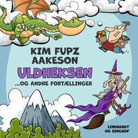 Uldheksen... og andre fortællinger - Kim Fupz Aakeson