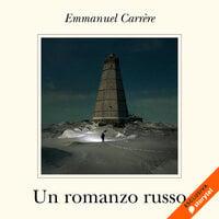 Un romanzo russo - Emmanuel Carrère