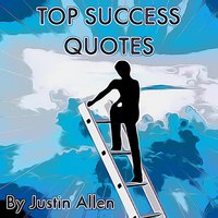 Top Success Quotes - Justin Allen