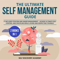 The Ultimate Self Management Guide: 2 Books in 1 - Self Discovery Academy