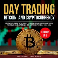 Day trading Bitcoin and Cryptocurrency: 3 Books in 1 - Phil Nolan, Corey Bowen