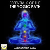 Essentials of the Yogic Path - Jagannatha Dasa