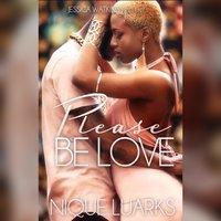 Please Be Love - Nique Luarks