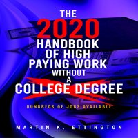 The 2020 Handbook of High Paying Work Without a College Degree - Martin K. Ettington