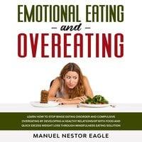 Emotional Eating and Overeating - Manuel Nestor Eagle