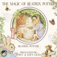 The Magic of Beatrix Potter - Beatrix Potter