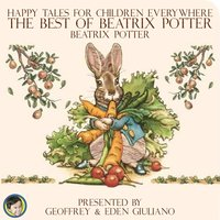 Happy Tales for Children Everywhere: The Best of Beatrix Potter - Beatrix Potter
