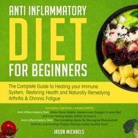 Anti-Inflammatory Diet for Beginners - Jason Michaels