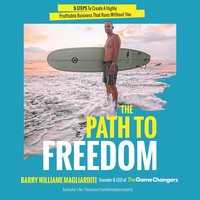 The Path To Freedom - Barry Williame Magliarditi