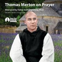 Thomas Merton on Prayer - Thomas Merton