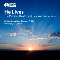 He Lives: The Passion, Death, and Resurrection of Jesus - Henry Wansbrough