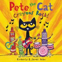 Pete the Cat: Crayons Rock! - James Dean, Kimberly Dean