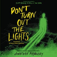 Don't Turn Out the Lights: A Tribute to Alvin Schwartz's Scary Stories to Tell in the Dark - Jonathan Maberry, Margaret Stohl, Kami Garcia, Josh Malerman, Madeleine Roux, Jamie Ford, R.L. Stine, Michael Northrop, Courtney Alameda, Jonathan Auxier, Barry Lyga, D.J. MacHale, James A. Moore, Luis Alberto Urrea, Tonya Hurley, Christopher Golden, Sherrilyn Kenyon, Tananarive Due, Brenna Yovanoff, John Dixon, Gaby Triana, Brendan Reichs, Micol Ostow, Kim Ventrella, Amy Lukavics, Laurent Linn, Gary A. Braunbeck, Z Brewer, Linda D. Addison, Joanna Parypinksi, Alethea Kontis, Catherine Jordan, T.J. Wooldridge, Aric Cushing, N.R. Lambert, Rosario Urrea, Sheri White
