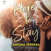 Here to Stay - Adriana Herrera