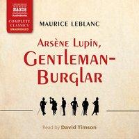 Arsène Lupin, Gentleman-Burglar - Maurice Leblanc