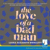 The Love of A Bad Man - Laura Elizabeth Woollett