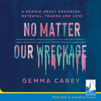 No Matter Our Wreckage - Gemma Carey