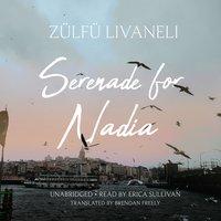 Serenade for Nadia - Zülfü Livaneli