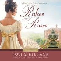 Rakes and Roses - Josi S. Kilpack