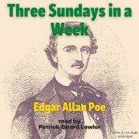 Three Sundays In A Week - Edgar Allan Poe