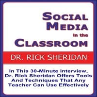 Social Media In The Classroom - A Discussion With Dr. Rick Sheridan - Rick Sheridan