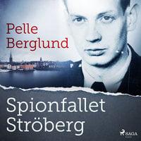 Spionfallet Ströberg - Pelle Berglund