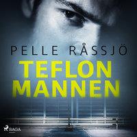 Teflonmannen - Pelle Råssjö