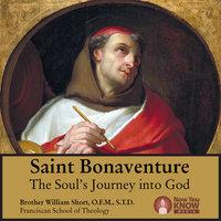 Saint Bonaventure: The Soul's Journey into God - William J. Short