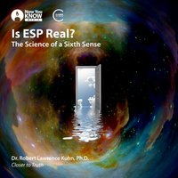 Is ESP Real? The Science of a Sixth Sense - Robert Lawrence Kuhn