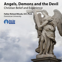 Angels, Demons and the Devil: Christian Belief and Experience - Richard Woods